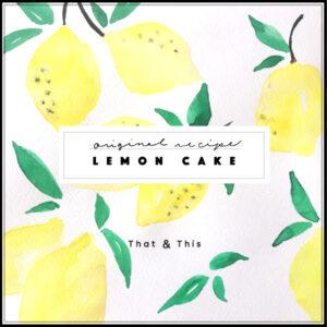 lemon cake original recipe that and this